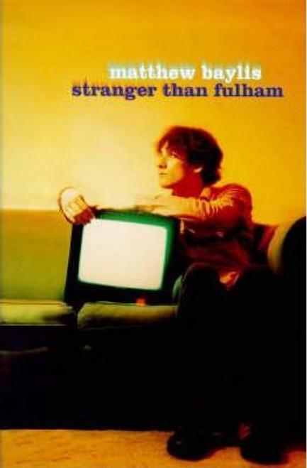 Baylis, Matthew / Stranger Than Fulham (Large Paperback)
