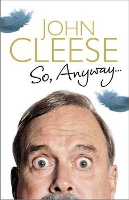 Cleese, John / So, Anyway... : The Autobiography (Large Paperback)