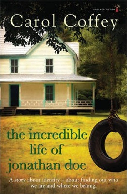 Coffey, Carol / The Incredible Life of Jonathan Doe (Large Paperback)