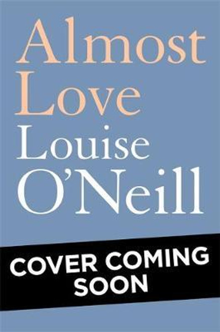 O'Neill, Louise / Almost Love (Large Paperback)