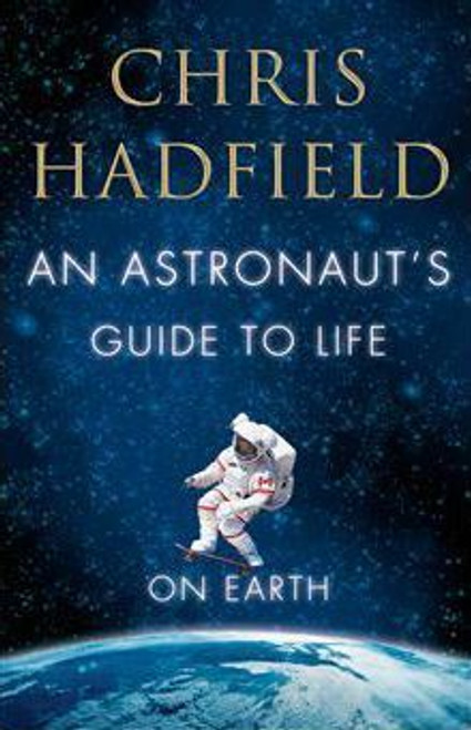 HadField, Chris / An Astronaut's Guide to Life on Earth (Large Paperback)