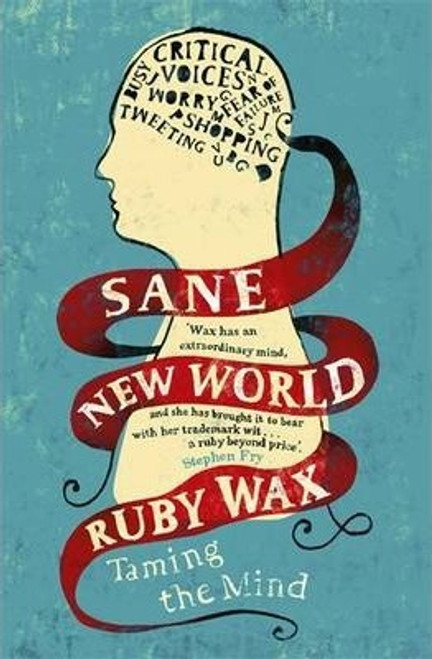 Wax, Ruby / Sane New World : Taming the Mind (Large Paperback)
