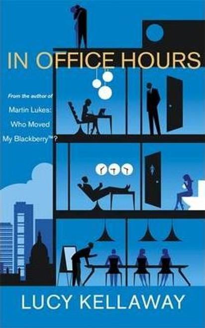 Kellaway, Lucy / In Office Hours (Large Paperback)