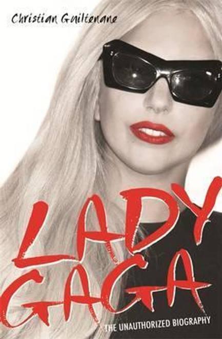 Guiltenane, Christian / Lady Gaga : The Unauthorized Biography (Large Paperback)