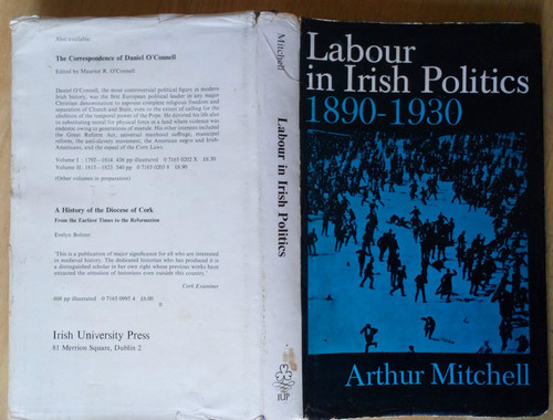 Mitchell, Arthur - Labour in Irish Politics 1890-1930 HB - 1974 IUP