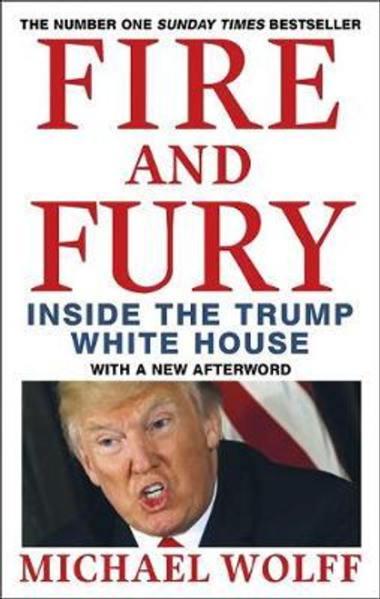 Wolff, Michael - Fire and Fury : Inside the Trump White House - PB - 2018