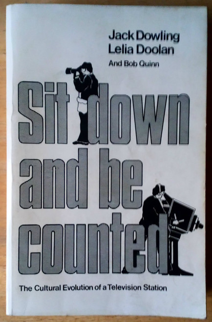 Doolan, Lelia & Dowling, Jack - Sit down and be Counted : Cultural evolution of a Television Station ( RTE ) PB 1st  Ed 1969