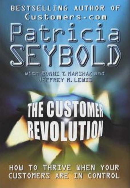 Seybold, Patricia B. / The Customer Revolution (Hardback)