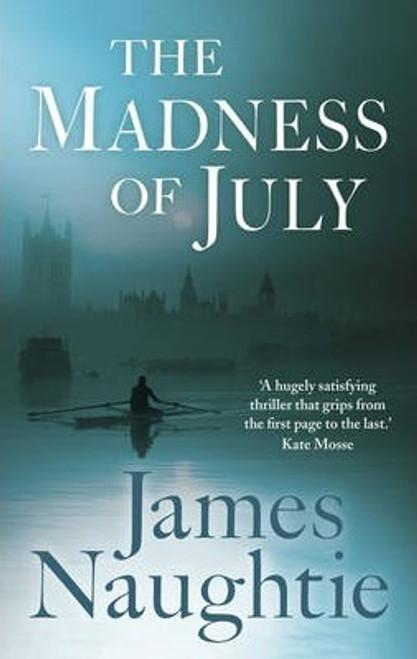 Naughtie, James / The Madness of July (Hardback)