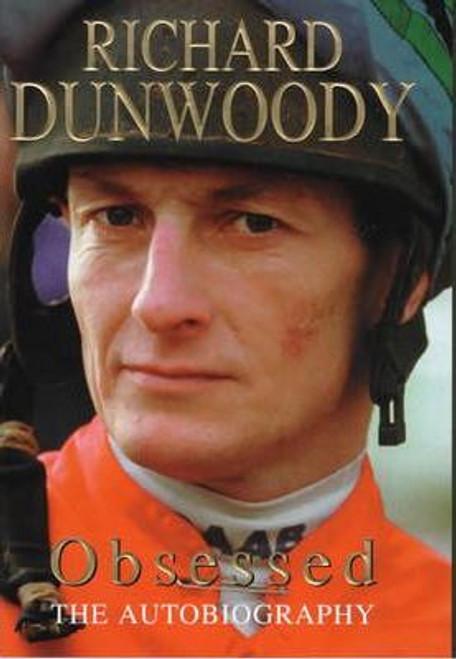 Dunwoody, Richard / Obsessed : The Autobiography (Hardback)