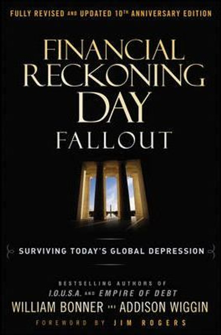 Bonner, William / Financial Reckoning Day Fallout : Surviving Today's Global Depression (Hardback)
