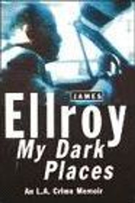Ellroy, James / My Dark Places (Hardback)