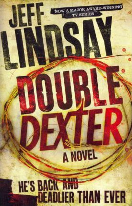 Lindsay, Jeff / Double Dexter : A Novel (Large Hardback)