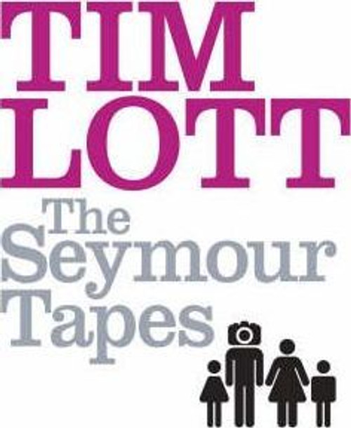 Lott, Tim / The Seymour Tapes (Hardback)