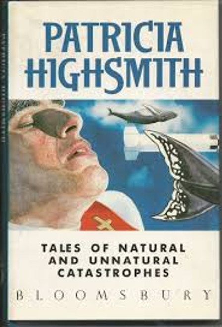 Highsmith, Patricia / Tales of Natural and Unnatural Catastrophes (Large Hardback)