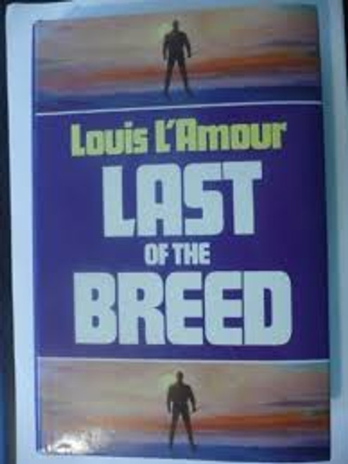 L'Amour, Louis / Last of the Breed (Large Hardback)