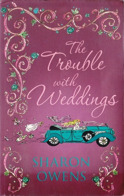 Owens, Sharon / The Trouble with Weddings