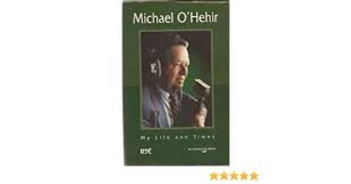 O'Hehir, Michael / The Life and Times of Michael O'Hehier (Hardback)