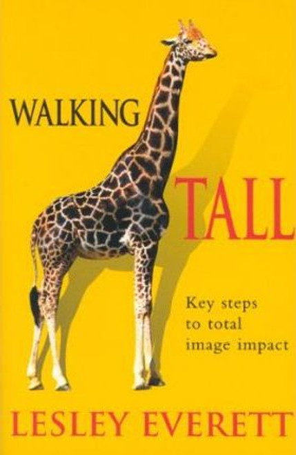 Everett, Lesley / Walking Tall : Key Steps to Total Image Impact (Large Paperback)