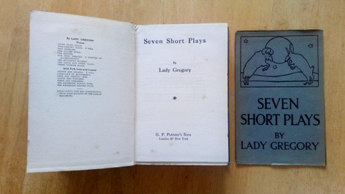 Gregory, Augusta ( Lady Gregory)- Seven Short Plays - HB 1st US ed 1912