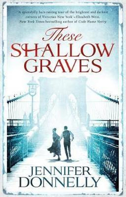 Donnelly, Jennifer / These Shallow Graves (Hardback)