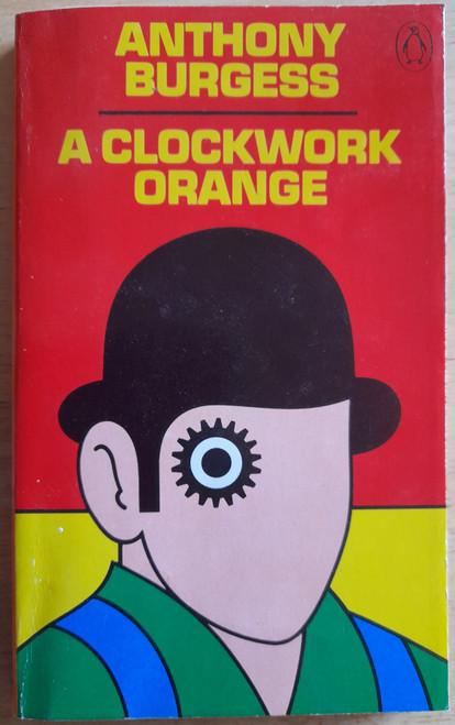 Burgess, Anthony - A Clockwork Orange - Dystopian Classic - Vintage Penguin PB Edition, 1973 Cover art by David Pelham