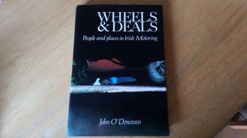 O'Donovan, John - Wheels & Deals  : People and Places in Irish Motoring - HB  1983  Motor history Ireland
