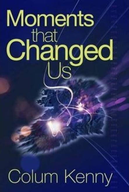 Kenny, Colum / Moments that Changed Us (Medium Paperback)