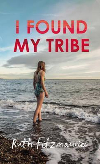 Fitzmaurice, Ruth / I Found My Tribe (Large Paperback)