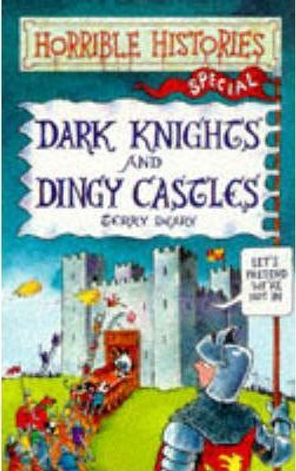 Deary, Terry / Dark Knights and Dingy Castles (Large Paperback)