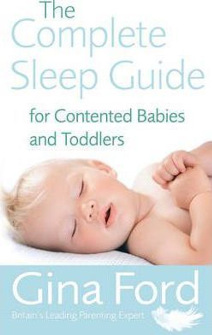 Ford, Gina / The Complete Sleep Guide For Contented Babies & Toddlers (Large Paperback)