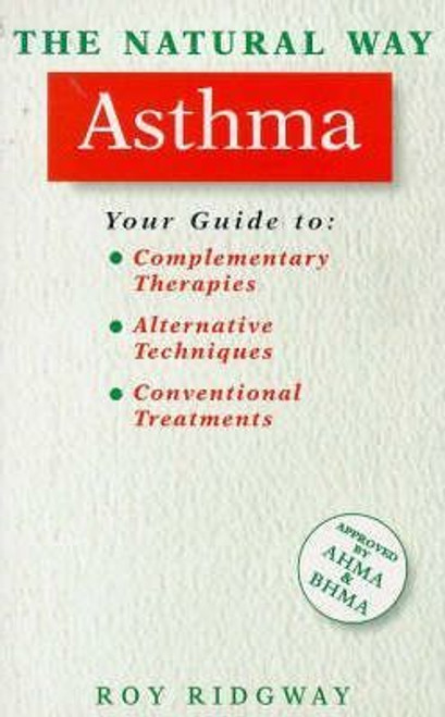 Ridgway, Roy / The Natural Way with Asthma : A Comprehensive Guide to Gentle, Safe and Effective Treatment