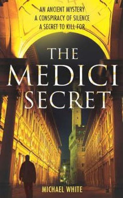 White, Michael / The Medici Secret