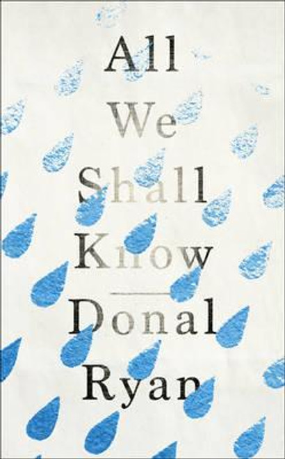 Ryan, Donal / All We Shall Know (Large Paperback)