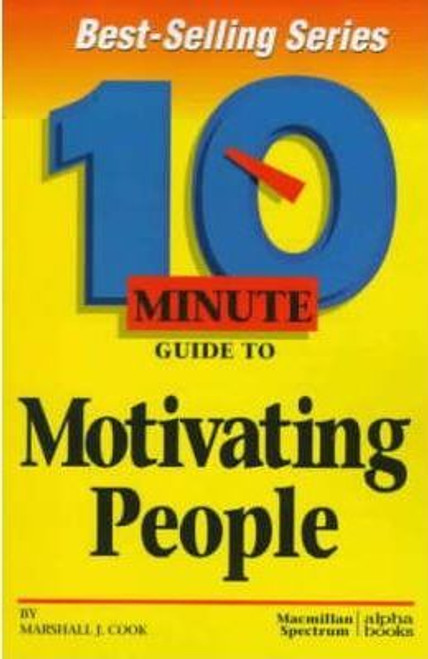Cook, Marshall J. / 10 Minute Guide To Motivating People (Medium Paperback)