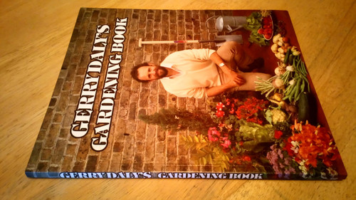 Daly, Gerry - Gerry Daly's Gardening Book - PB 1986 RTE Room Outside