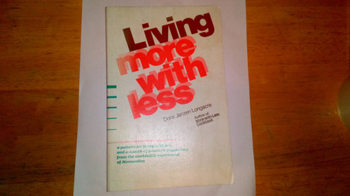 Longacre, Doris Janzen - Living More with Less - A pattern for Living with less from the Mennonite Tradition