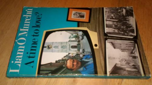 Ó Murchú, Liam - A Time to love ? - PB Biography RTE Cork 1986