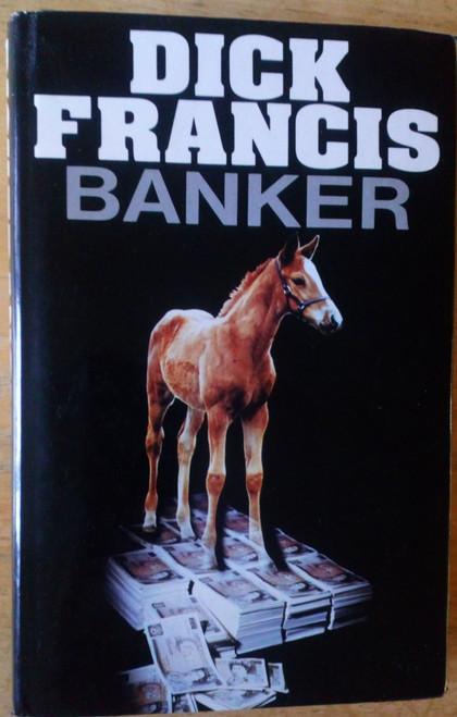 Francis, Dick - Banker - HB Horse Racing Thriller 1st Ed 1982