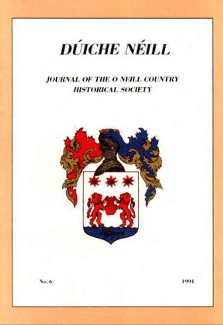 Dúiche Néill - Journal of the O'Neill Country Historical Society No. 6 - 1991 - Local history - Tyrone, Ulster