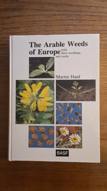 Martin Hanf- The Arable Weeds of Europe, with Seeds & seedlings HB 1983 BASF