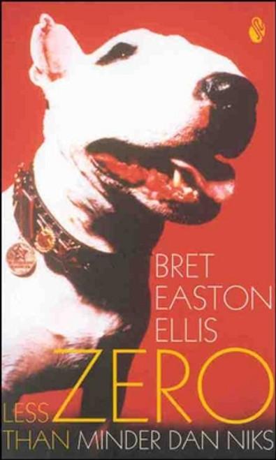 Easton Ellis, Bret - Minder Dan Niks ( Less Than Zero) PB - DUTCH Language Ed