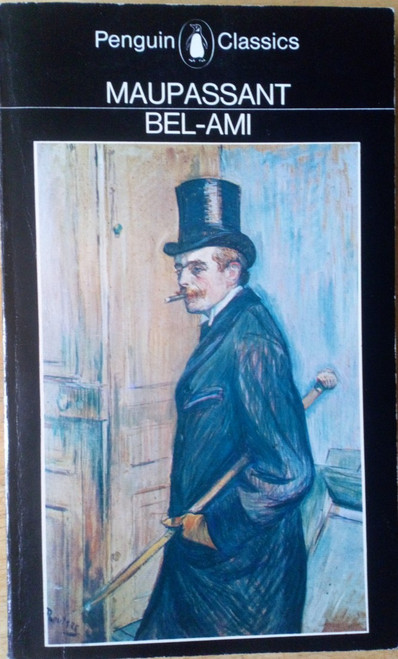 Maupassant, Guy de- Bel-Ami - Vintage Penguin Classics Ed - 1982