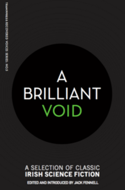 Fennell, Jack - A Brilliant Void :  A Selection of Classic Irish Science Fiction - PB Anthology