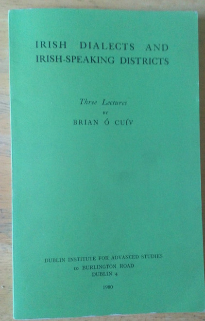 Ó Cuiv, Brian - Irish Dialects and Irish-Speaking Districts : Three Lectures PB 1980 - Gaeilge  -Linguistics Language shift