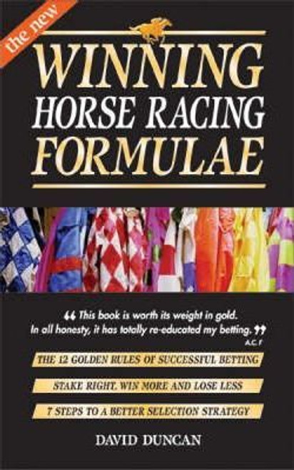 Duncan, David / The New Winning Horse Racing Formulae : The 12 Golden Rules of Successful Betting (Medium Paperback)