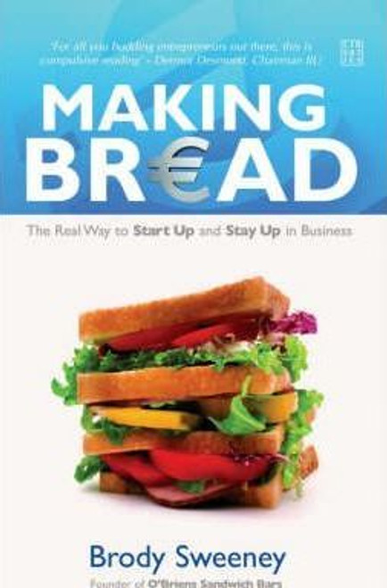 Sweeney, Brody / Making Bread : The Real Way to Start Up and Stay Up in Business (Medium Paperback)