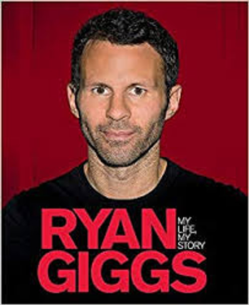 Giggs, Ryan - My Life, My Story - HB Illustrated Biography - Football, Manchester United