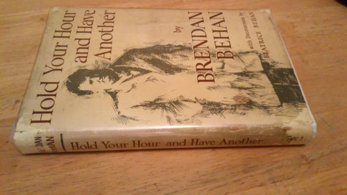 Behan, Brendan - Hold your Hour and Have Another - HB 1st Edition  1963