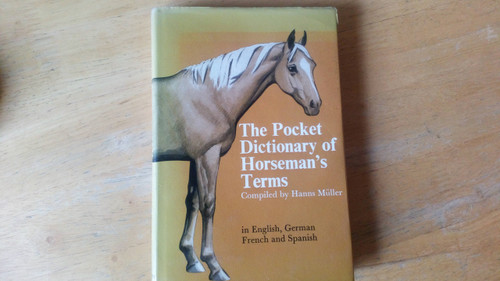 Muller, Hanns - Pocket Dictionary of Horseman's Terms - English German French & Spanish translations - Hb Vintage Illustrated